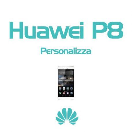 Cover Personalizzata per Huawei P8