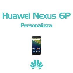 Cover Personalizzata per Huawei Nexus 6P