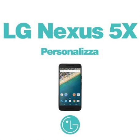 Cover Personalizzata per LG Nexus 5X