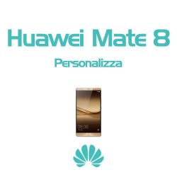 Cover Personalizzata per Huawei Mate 8