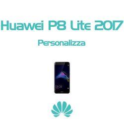 Cover Personalizzata per Huawei P8 Lite 2017