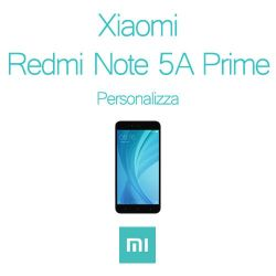 Cover Personalizzata per Xiaomi Redmi Note 5A Prime