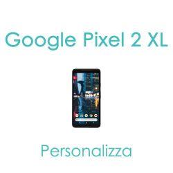 Cover Personalizzata per Google Pixel 2 XL