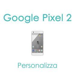 Cover Personalizzata per Google Pixel 2