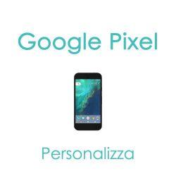 Cover Personalizzata per Google Pixel