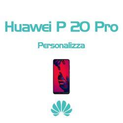 Cover Personalizzata per Huawei P20 Pro