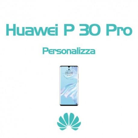 Cover Personalizzata per Huawei P30 Pro