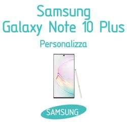 Cover Personalizzata per Samsung Galaxy Note 10 Plus